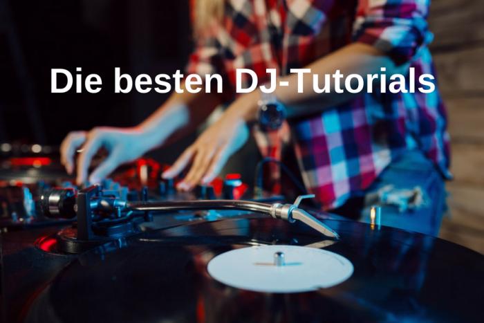 DJ Tutorials: das beste aus YouTube, Büchern und Co