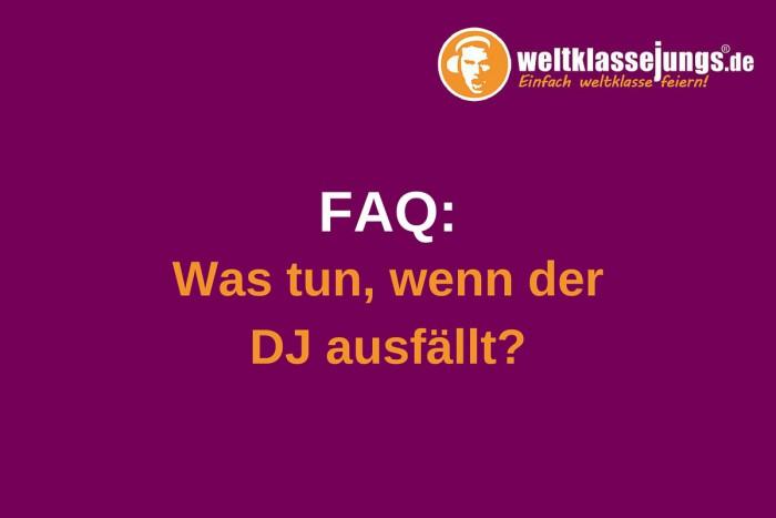 FAQ: Was tun, wenn der DJ ausfällt?