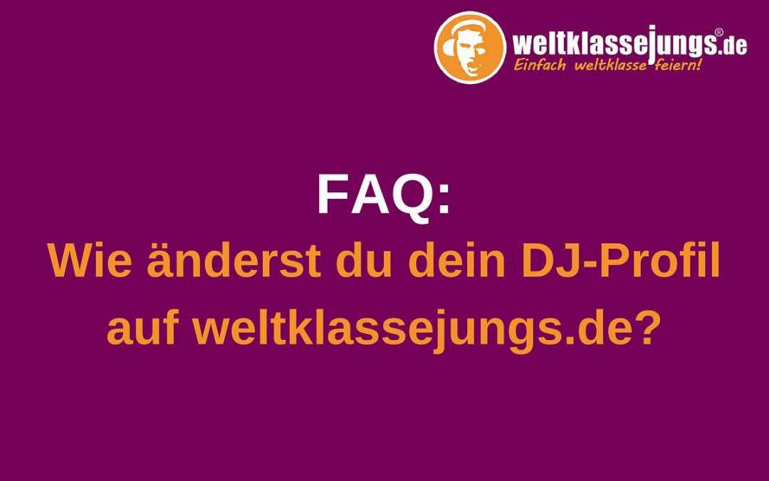 FAQ: DJ-Profil bearbeiten auf weltklassejungs.de