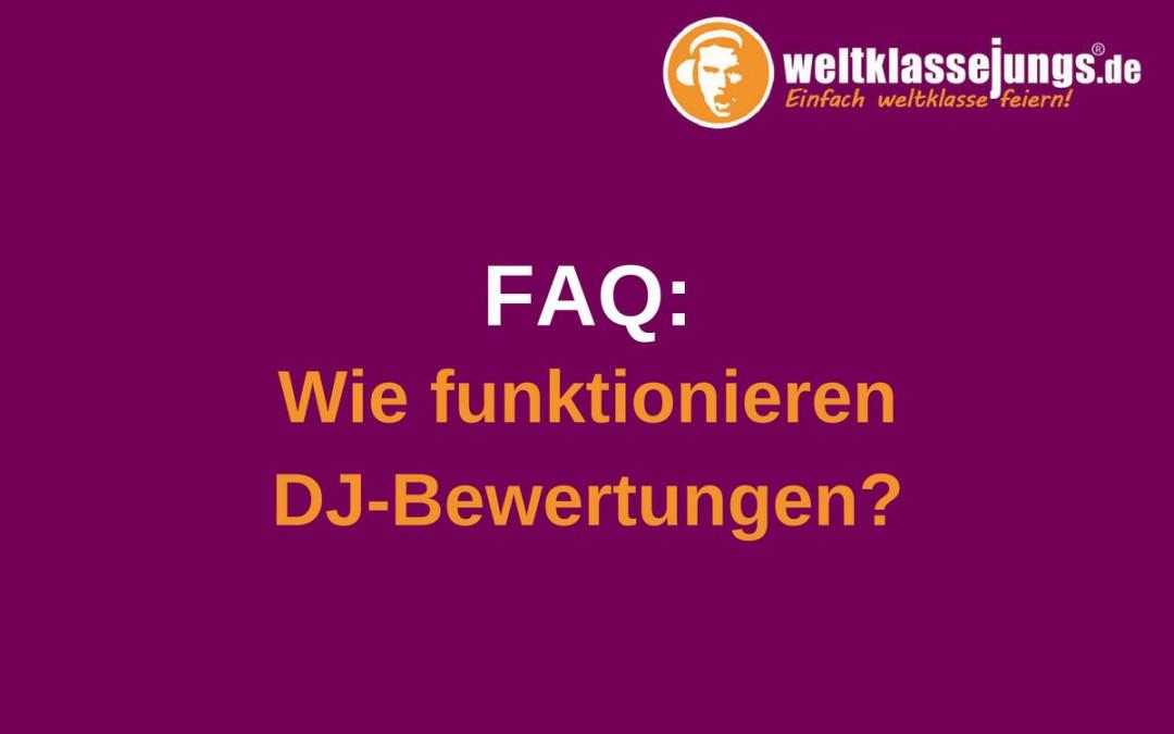 FAQ: Wie funktioniert die DJ-Bewertung?