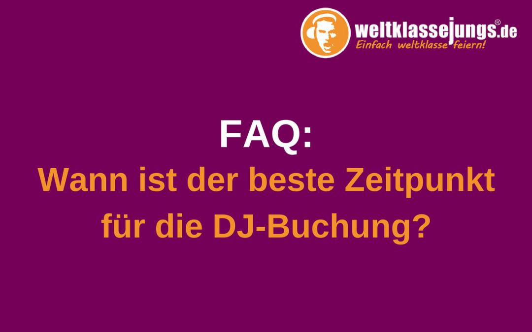 FAQ: Wann ist der beste Zeitpunkt für die DJ-Buchung?