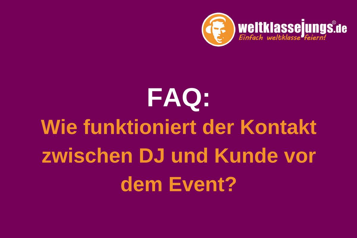 FAQ: Wie funktioniert der Kontakt zwischen DJ und Kunde vor dem Event?