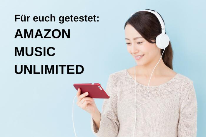 Amazon Music Unlimited im Test: Unterschied zu Prime Music & anderen Streamingdiensten