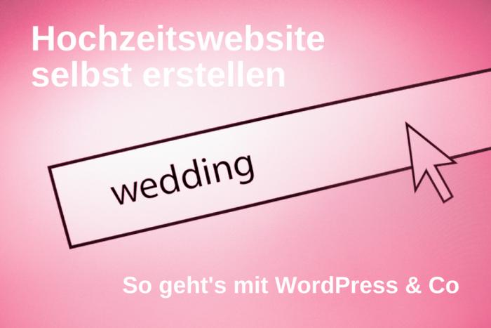 Hochzeitswebsite selbst einrichten: So geht's mit WordPress & Co
