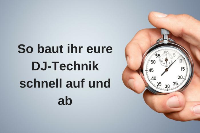 Tipps für schnellen Auf- und Abbau eurer DJ-Technik