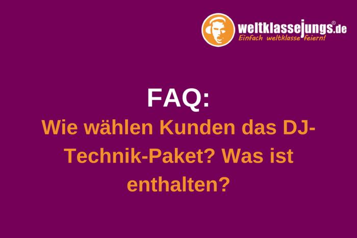 DJ-Technik: Wie wählen Kunden das Technik-Paket und was ist enthalten?
