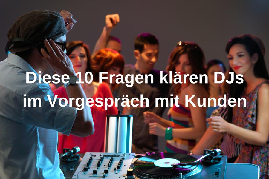 Die 10 wichtigsten DJ-Fragen für das Vorgespräch mit Kunden