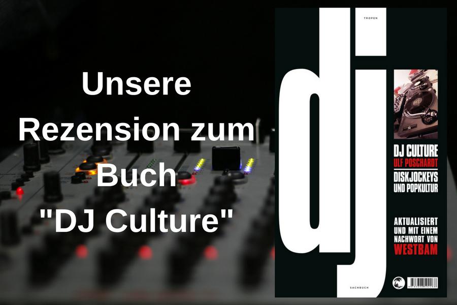 "Unsere Rezension zum Buch ""DJ Culture. Diskjockeys und Popkultur"""