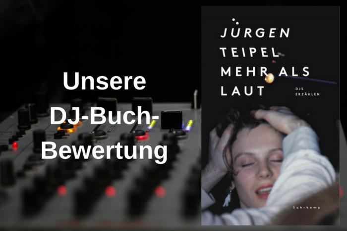 """Rezension zum DJ-Buch """"Mehr als laut. DJs erzählen."""""""