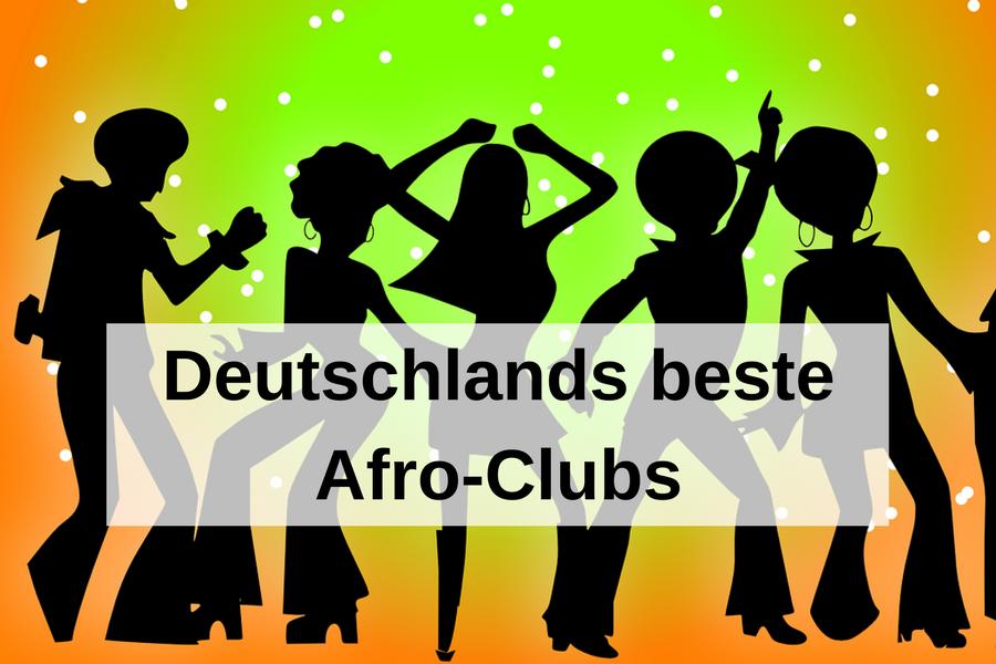 Afro Clubs in Deutschland – Hier gibt's die besten Partys