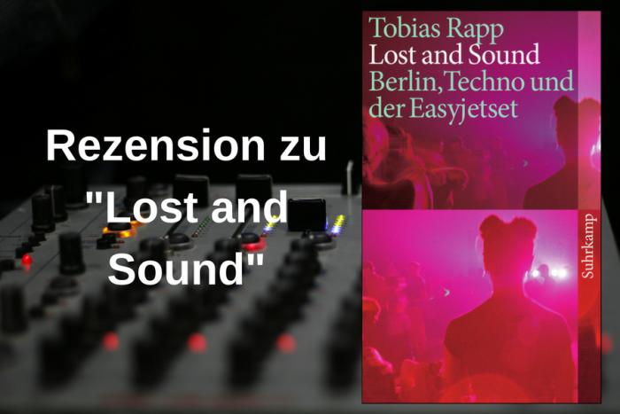 """Rezension zu """"Lost and Sound – Berlin, Techno und der Easyjetset"""""""