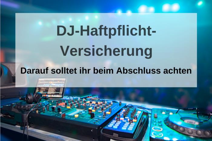 DJ Haftpflicht: Nicht witzig, aber wichtig