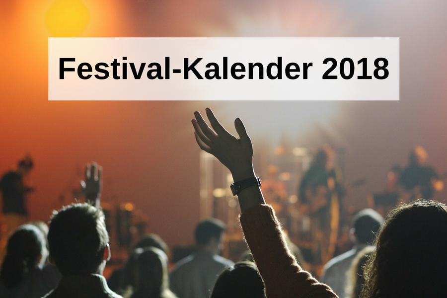 Festivalkalender 2018: Die besten Festivals des Jahres