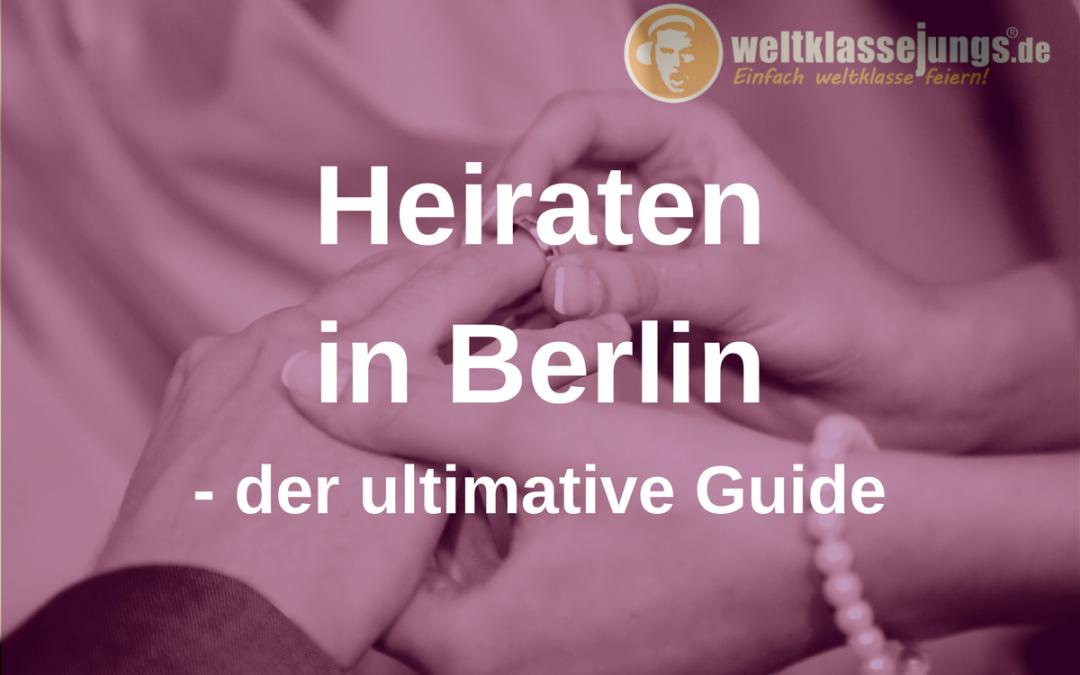 Hochzeit in Berlin: TOP-Guide zum Heiraten in der Hauptstadt