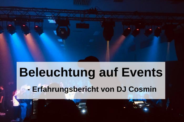 Beleuchtung auf Events – Erfahrungsbericht über Uplighting von DJ Cosmin