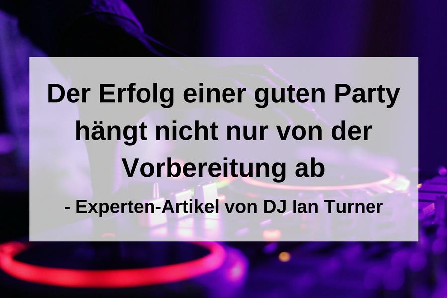 DJ-Auftritt von A – Z: Das gehört alles dazu
