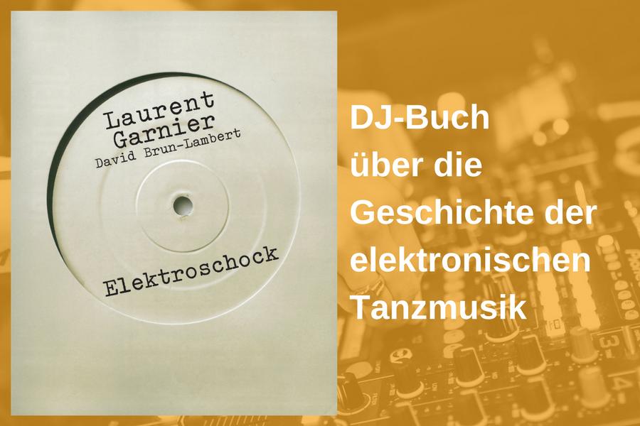 Elektroschock – Die Geschichte der elektronischen Tanzmusik