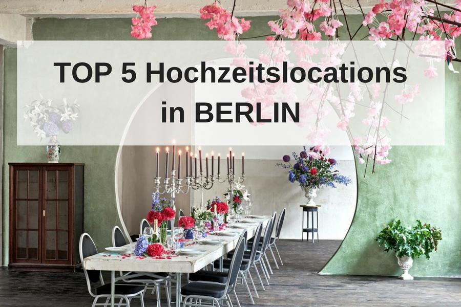 Die 5 schönsten Hochzeitslocations in Berlin