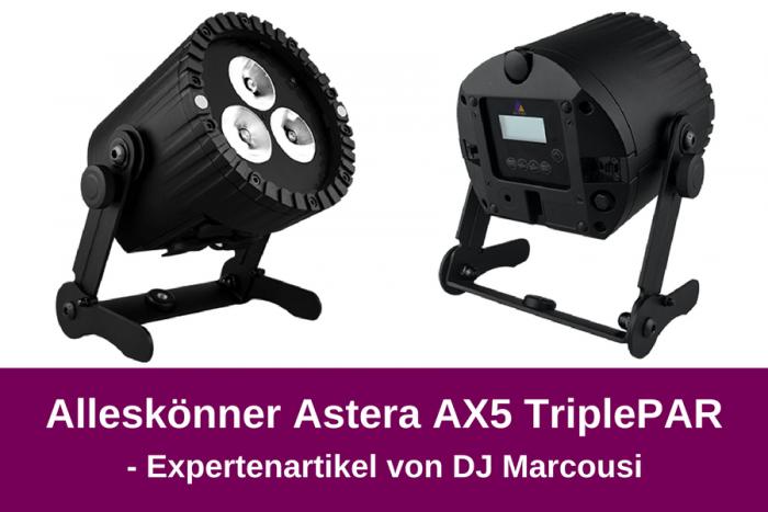 Eine Vielzweckwaffe für jedes Event – der Astera AX5 TriplePAR