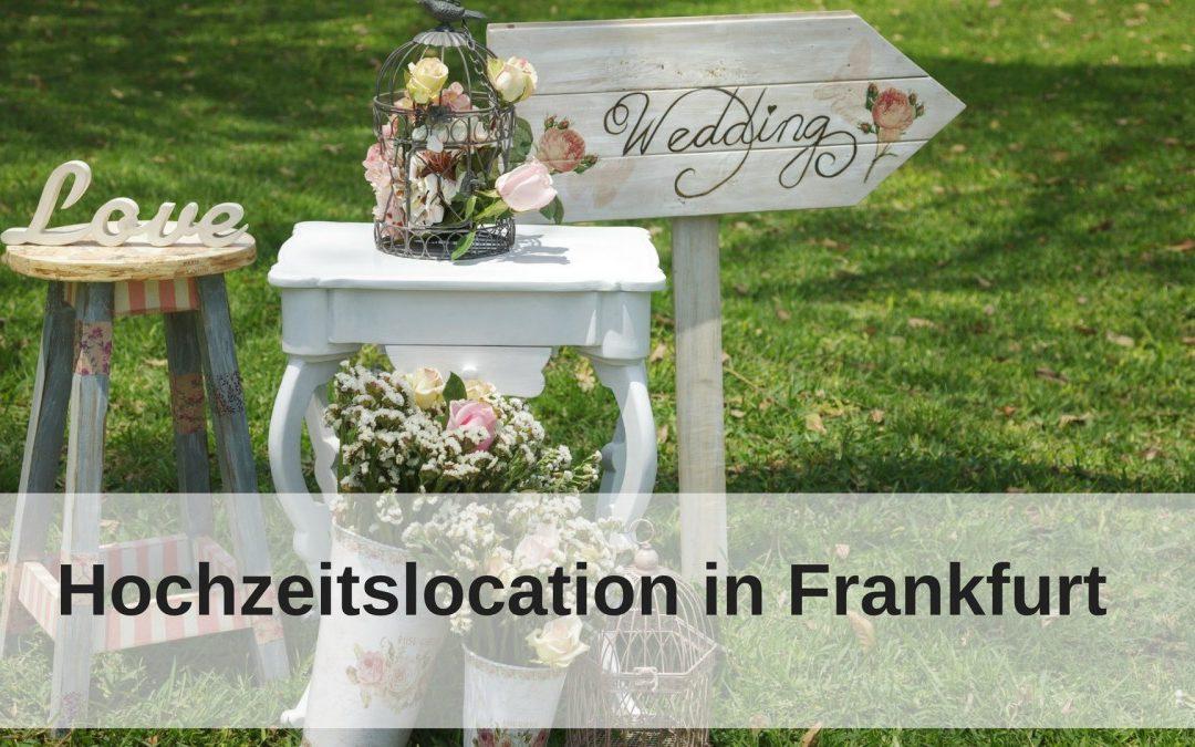 Die perfekte Hochzeitslocation in Frankfurt: Unsere Top 5