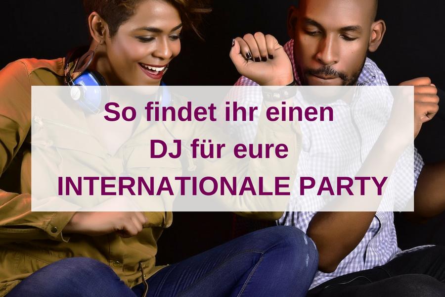 Internationale DJs finden für weltklasse Partys: So geht's