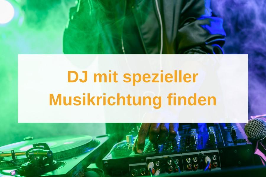 DJ mit bestimmter Musikrichtung buchen: So geht's