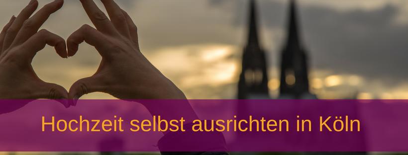 Hochzeit in Köln selbst ausrichten: Alternative zur klassischen Hochzeitslocation