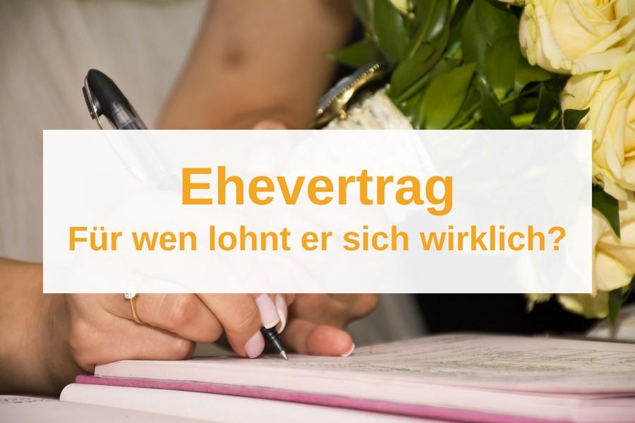 Ehevertrag abschließen: Wann und für wen lohnt sich das?