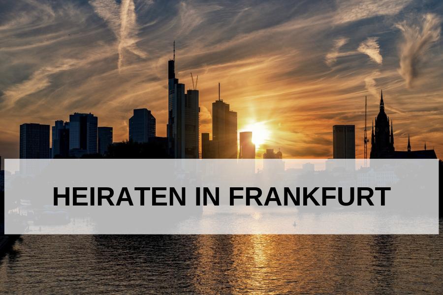 Heiraten in Frankfurt: So plant man Hochzeit in Frankfurt!