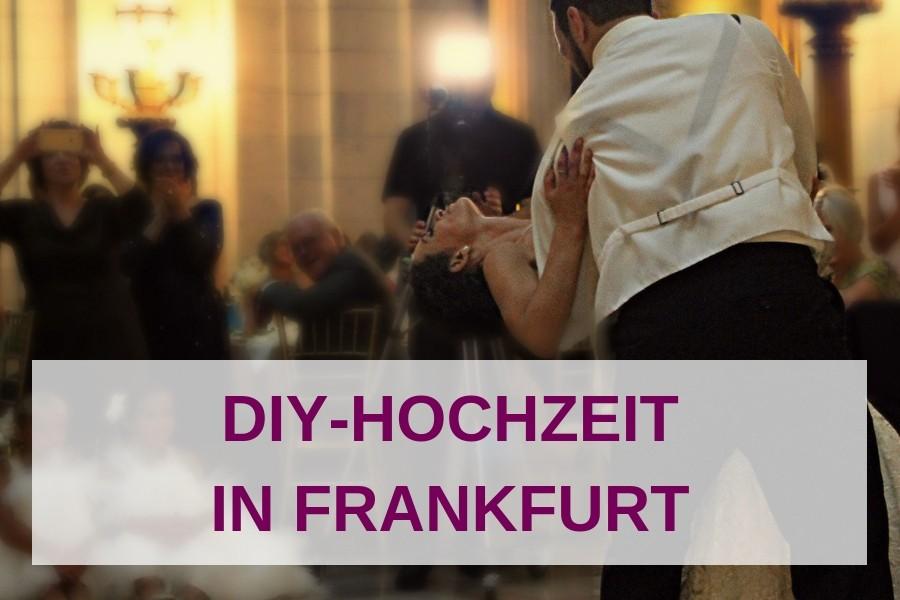 Von Catering bis Dekoration: Hochzeit selbst ausrichten in Frankfurt