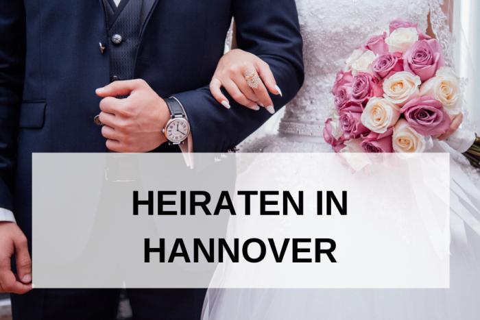 Heiraten in Hannover: So feiert man Hochzeit in Hannover!