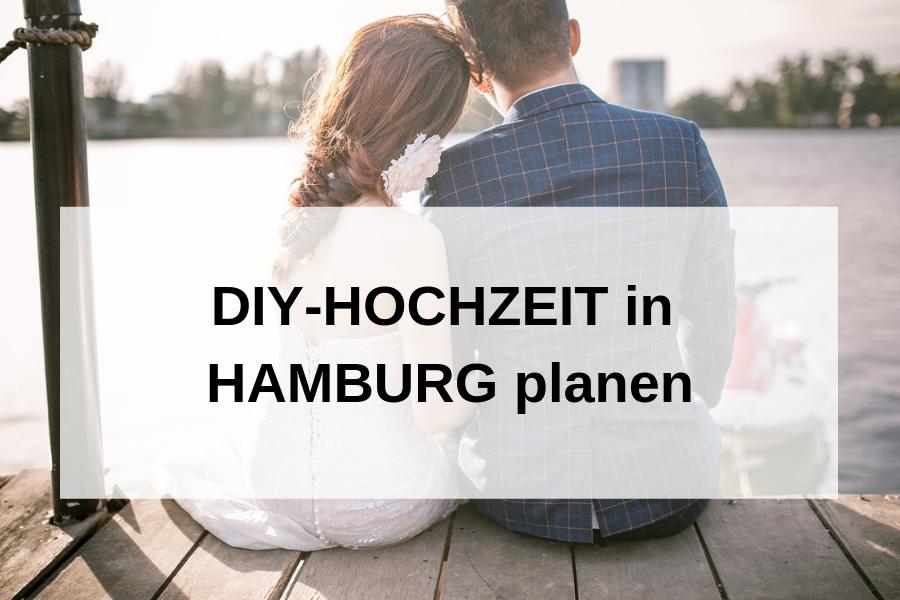 Hochzeit in Hamburg selbst ausrichten:  Die besten Tipps & Adressen