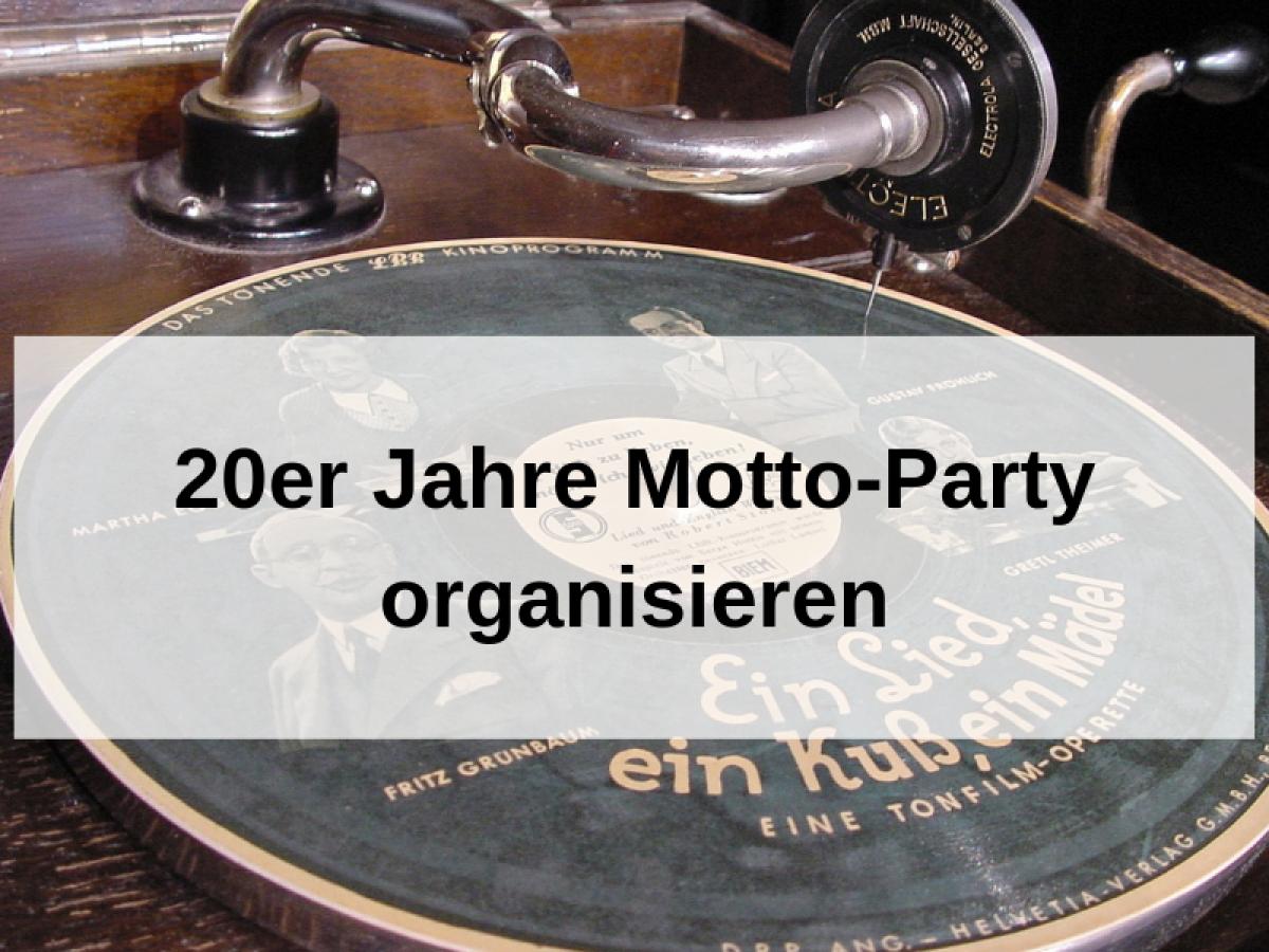 20er Jahre Party Organisieren Weltklassejungs De Blog
