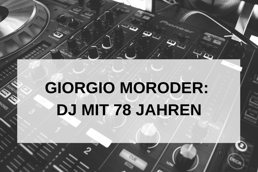 Giorgio Moroder –              Eine Legende wird zum DJ