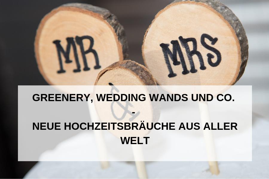 Neue Hochzeitsbräuche aus aller Welt – von Wedding Wands bis Greenery