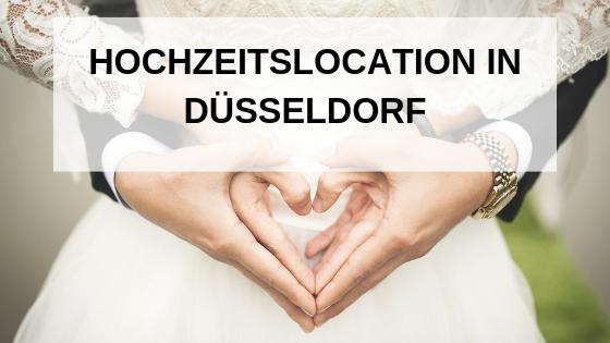 Hochzeitslocation in Düsseldorf – Die besten findet ihr hier!