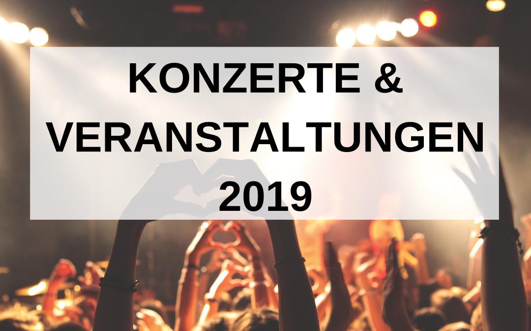 Die besten Konzerte und Veranstaltungen 2019