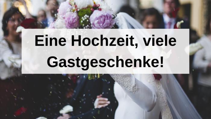 Eine Hochzeit, viele Gastgeschenke