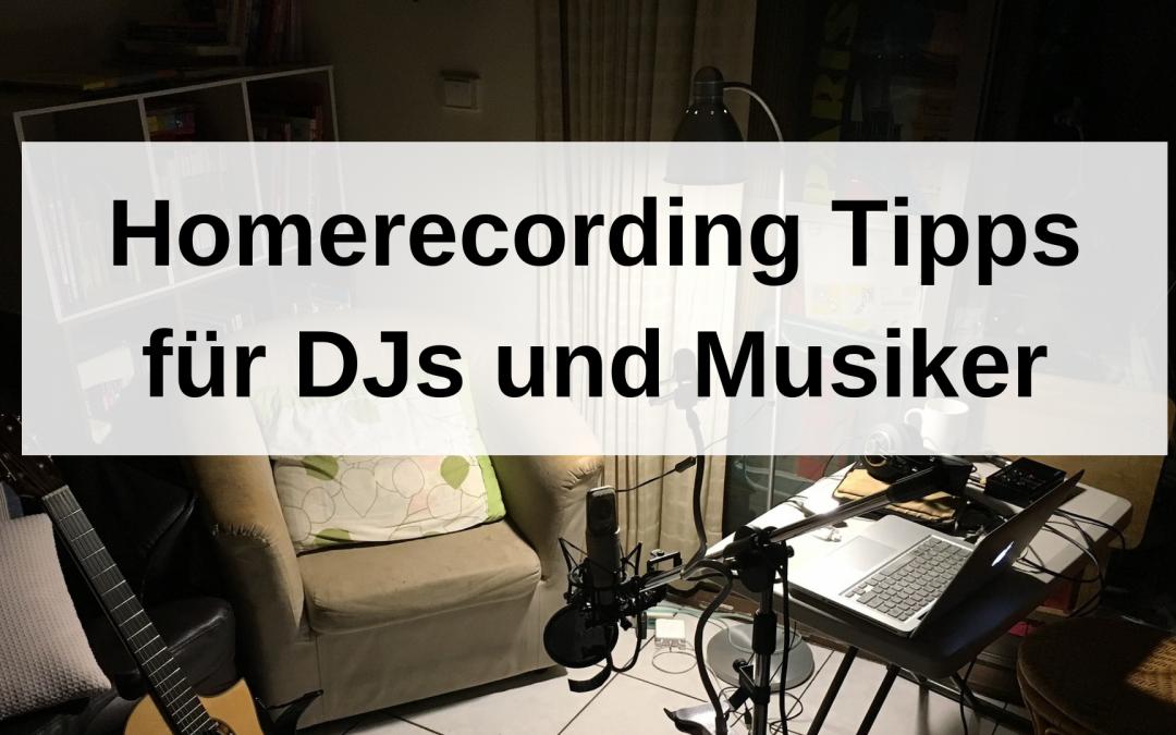 Homerecording Tipps für DJs und Musiker