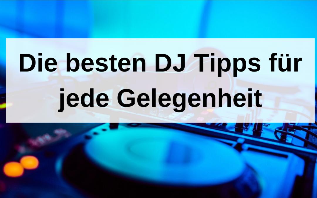 Die besten DJ Tipps