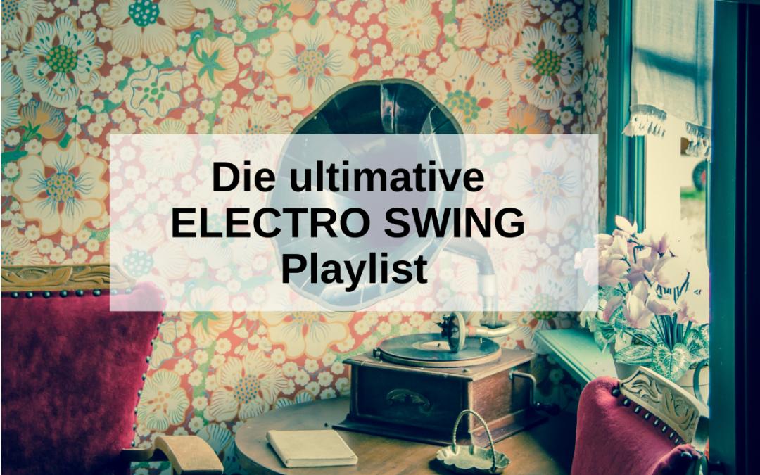 Electro Swing Playlist: Die besten Künstler und Tracks