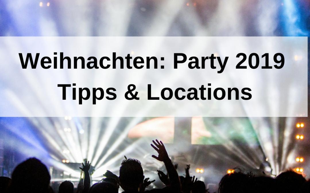 Auch an Weihnachten: Party 2019 – Tipps & Locations