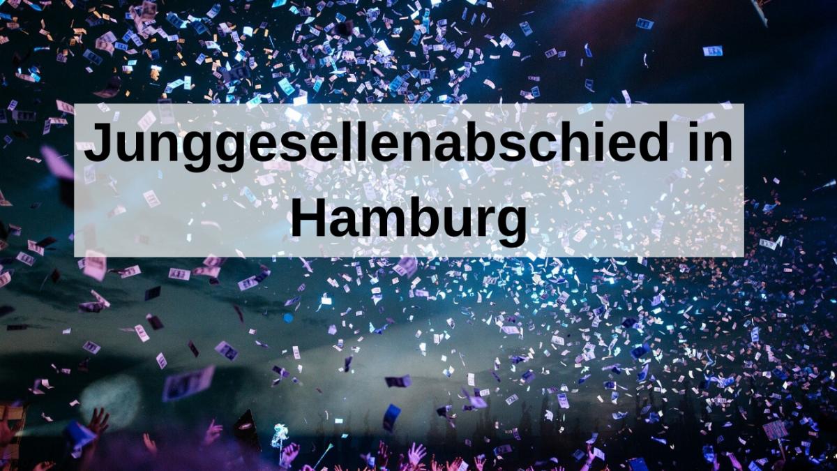 Ihr wollt in Hamburg Junggesellenabschied feiern? Wir zeigen euch wie und wo!