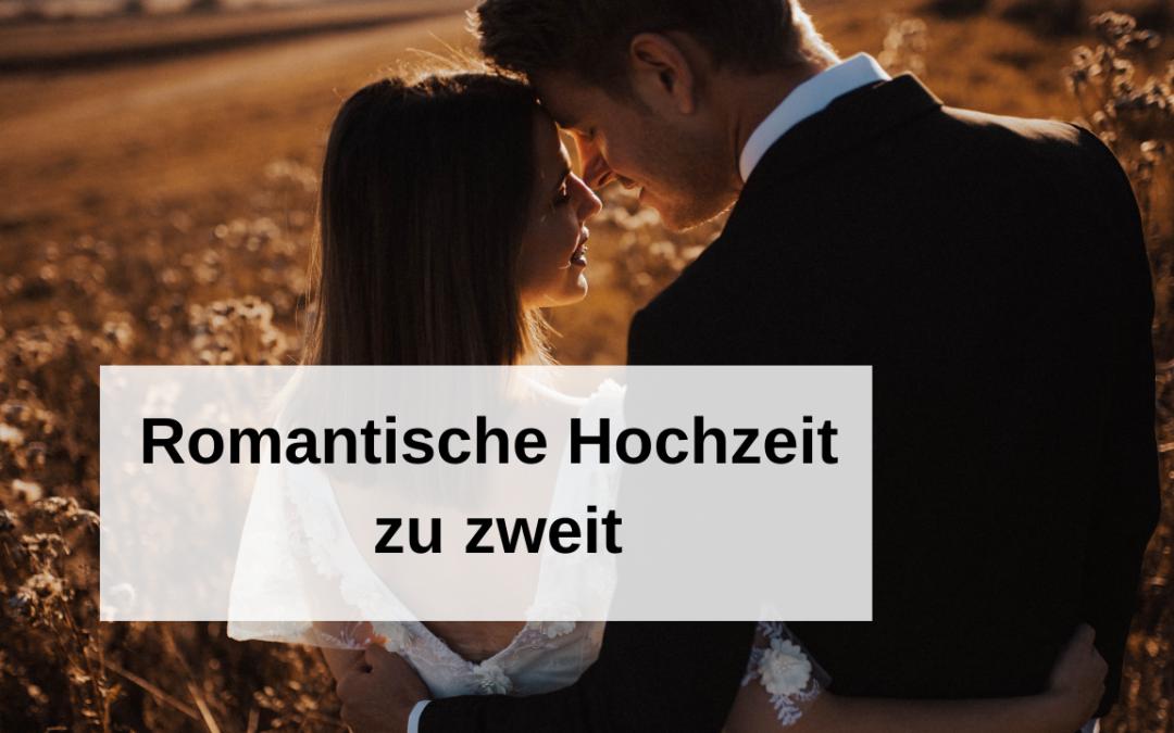 Romantische Hochzeit zu zweit – schön & simpel